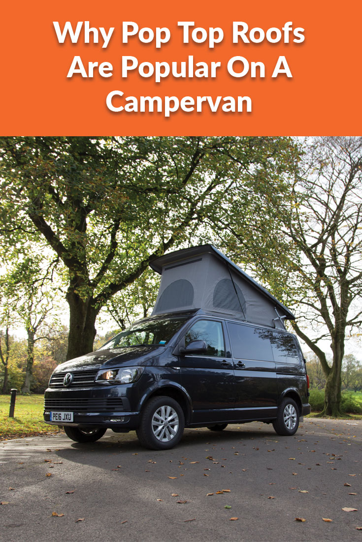 Why pop top roofs are popular on a campervan